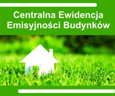 Od 1 lipca obowiązek złożenia deklaracji do Centralnej Ewidencji Emisyjności Budynków (CEEB)