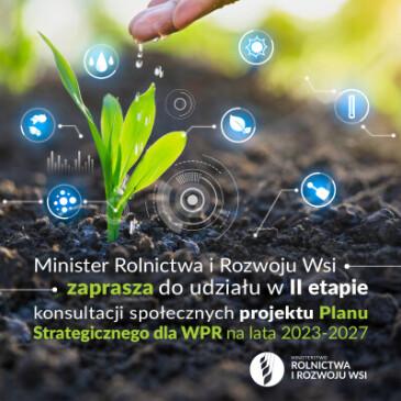 Zaproszenie na konsultacje społeczne drugiej wersji projektu Planu Strategicznego dla Wspólnej Polityki Rolnej.